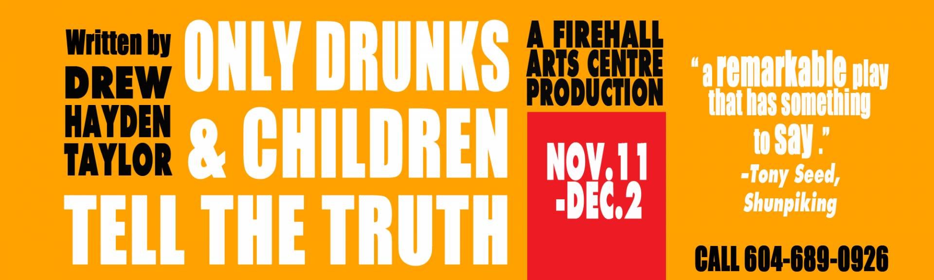 only drunks and children tell the truth essay Firehall arts centre only drunks and children tell the truth by  drew hayden taylor directed by donna spencer firehall arts centre 280 east .