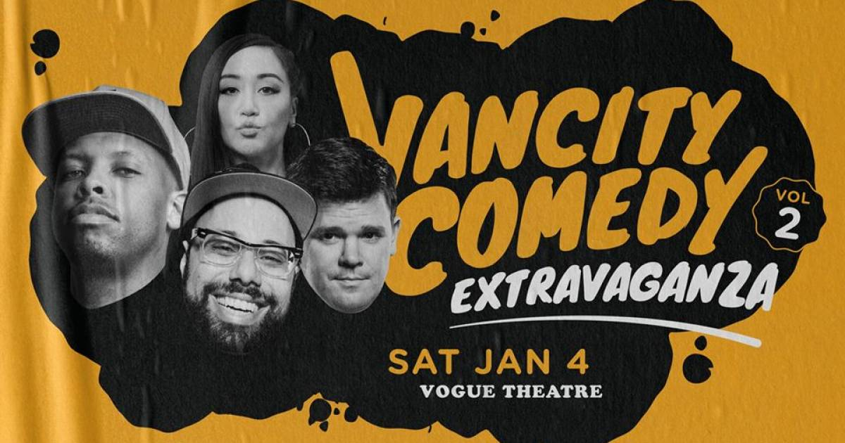 Start your new year with a laugh at Vancity Comedy Extravaganza Vol. 2
